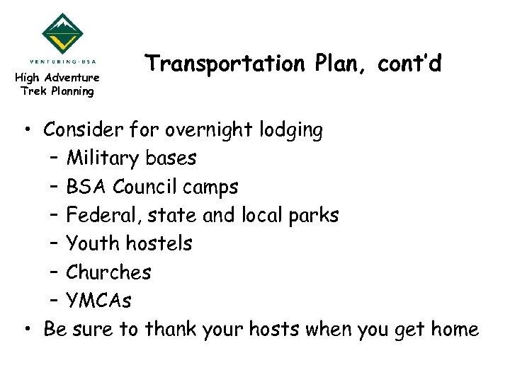 High Adventure Trek Planning Transportation Plan, cont'd • Consider for overnight lodging – Military