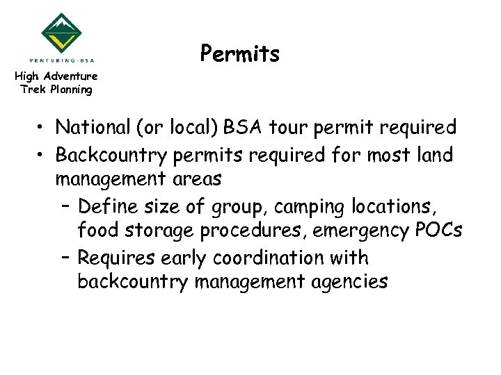 High Adventure Trek Planning Permits • National (or local) BSA tour permit required •