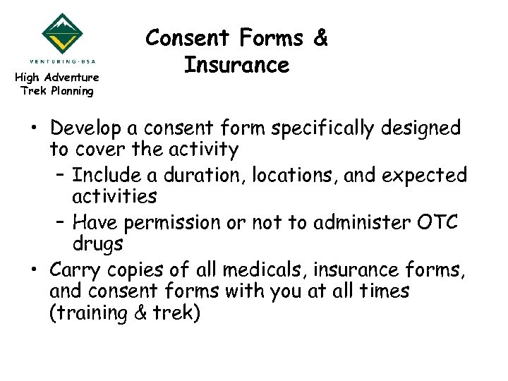 High Adventure Trek Planning Consent Forms & Insurance • Develop a consent form specifically