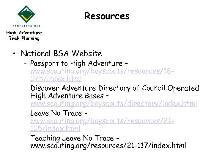 Resources High Adventure Trek Planning • National BSA Website – Passport to High Adventure