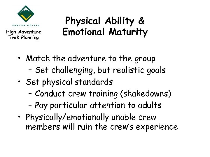 High Adventure Trek Planning Physical Ability & Emotional Maturity • Match the adventure to