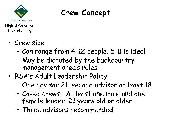 Crew Concept High Adventure Trek Planning • Crew size – Can range from 4