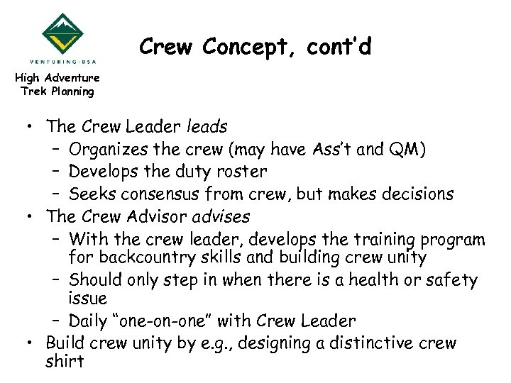 Crew Concept, cont'd High Adventure Trek Planning • The Crew Leader leads – Organizes