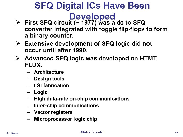 SFQ Digital ICs Have Been Developed Ø First SFQ circuit (~ 1977) was a