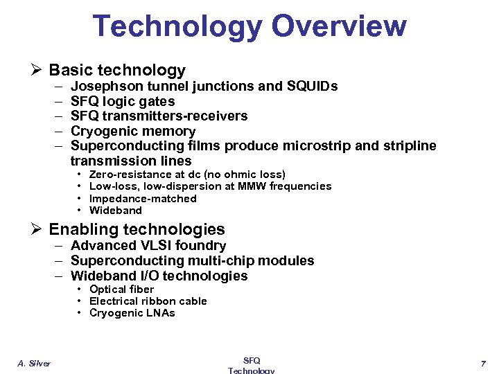 Technology Overview Ø Basic technology – – – Josephson tunnel junctions and SQUIDs SFQ
