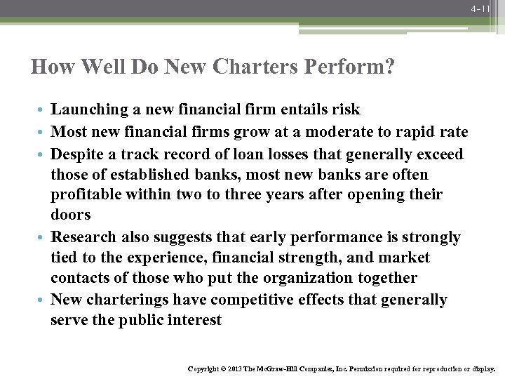 4 -11 How Well Do New Charters Perform? • Launching a new financial firm