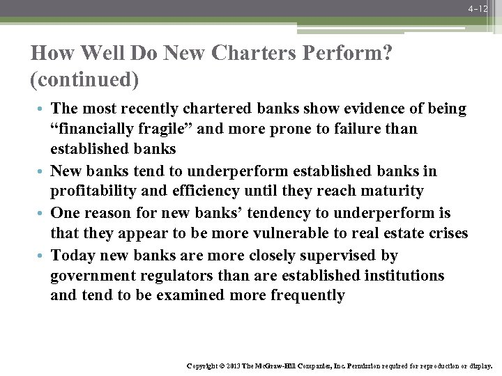 4 -12 How Well Do New Charters Perform? (continued) • The most recently chartered