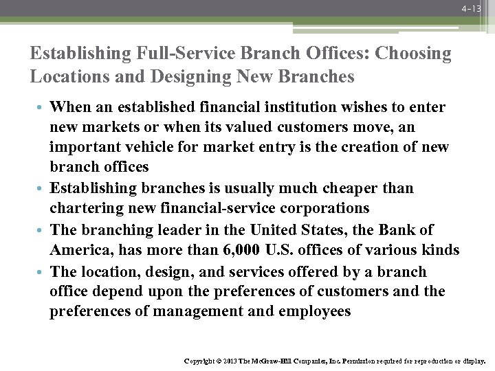4 -13 Establishing Full-Service Branch Offices: Choosing Locations and Designing New Branches • When