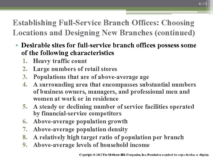 4 -15 Establishing Full-Service Branch Offices: Choosing Locations and Designing New Branches (continued) •