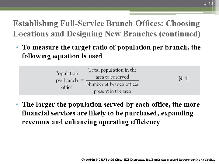 4 -16 Establishing Full-Service Branch Offices: Choosing Locations and Designing New Branches (continued) •