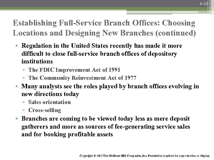 4 -20 Establishing Full-Service Branch Offices: Choosing Locations and Designing New Branches (continued) •