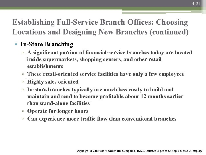 4 -21 Establishing Full-Service Branch Offices: Choosing Locations and Designing New Branches (continued) •