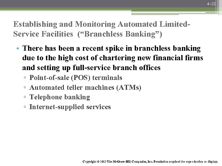 """4 -22 Establishing and Monitoring Automated Limited. Service Facilities (""""Branchless Banking"""") • There has"""