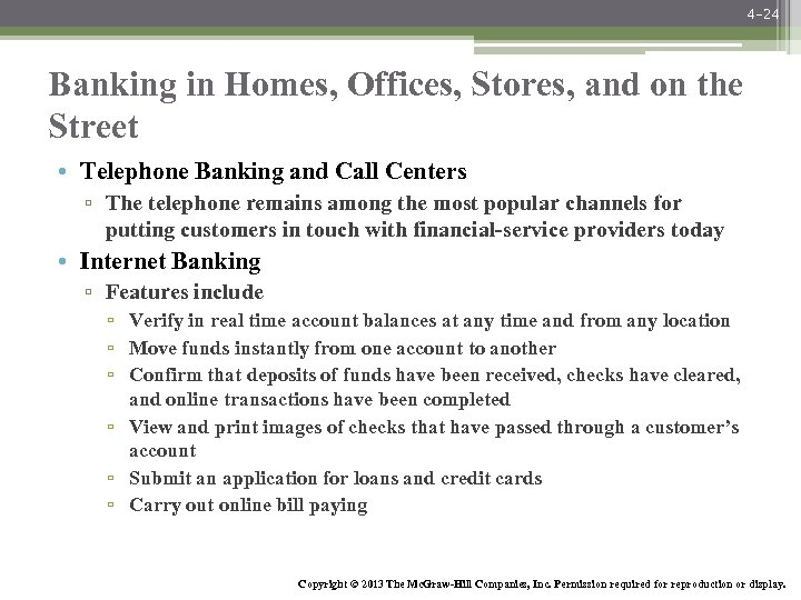 4 -24 Banking in Homes, Offices, Stores, and on the Street • Telephone Banking