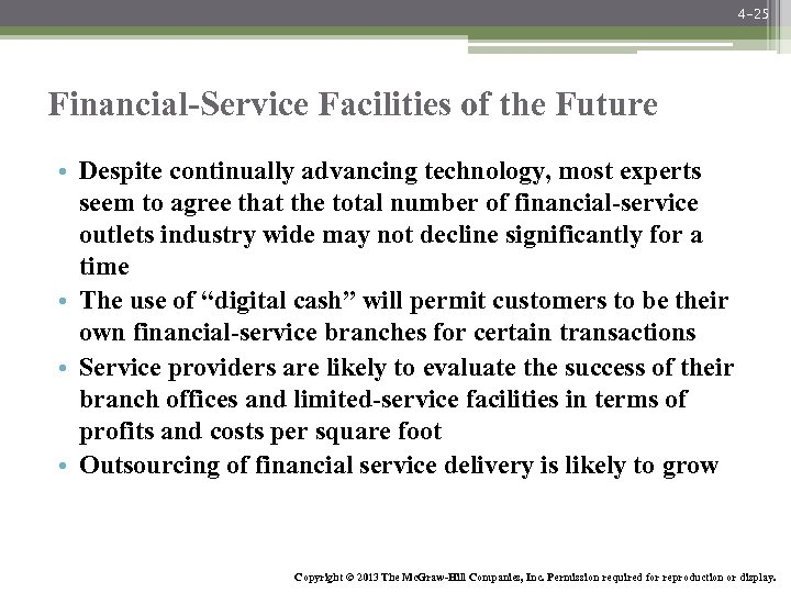 4 -25 Financial-Service Facilities of the Future • Despite continually advancing technology, most experts