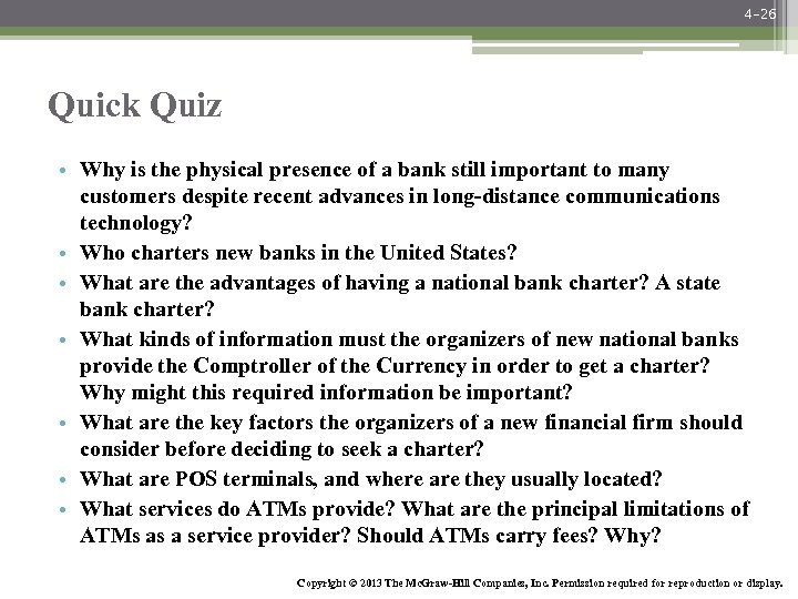 4 -26 Quick Quiz • Why is the physical presence of a bank still