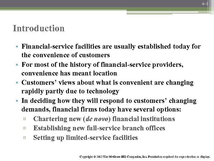 4 -3 Introduction • Financial-service facilities are usually established today for the convenience of