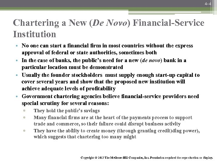 4 -4 Chartering a New (De Novo) Financial-Service Institution • No one can start