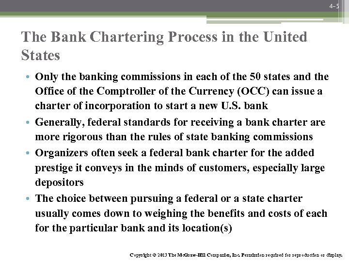 4 -5 The Bank Chartering Process in the United States • Only the banking