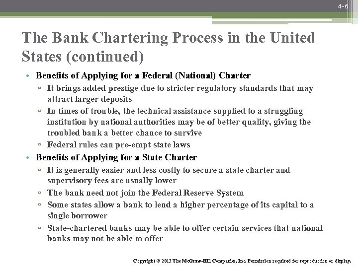 4 -6 The Bank Chartering Process in the United States (continued) • Benefits of