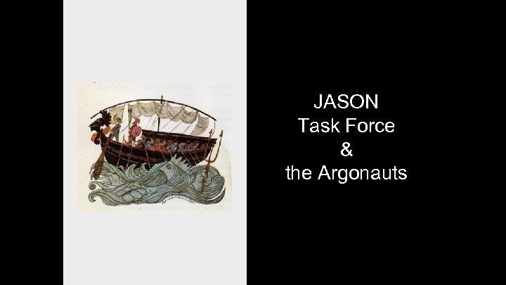 JASON Task Force & the Argonauts 15