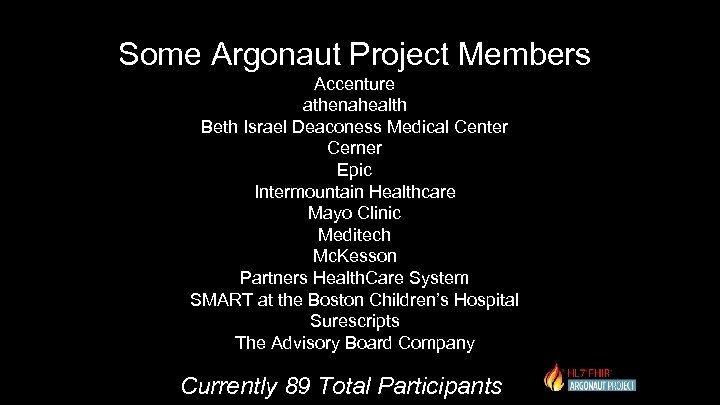 Some Argonaut Project Members Accenture athenahealth Beth Israel Deaconess Medical Center Cerner Epic Intermountain
