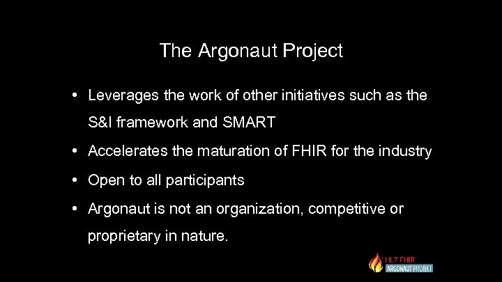 The Argonaut Project • Leverages the work of other initiatives such as the S&I