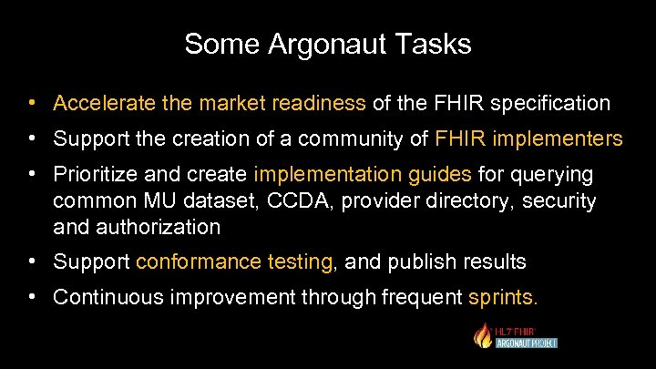 Some Argonaut Tasks • Accelerate the market readiness of the FHIR specification • Support
