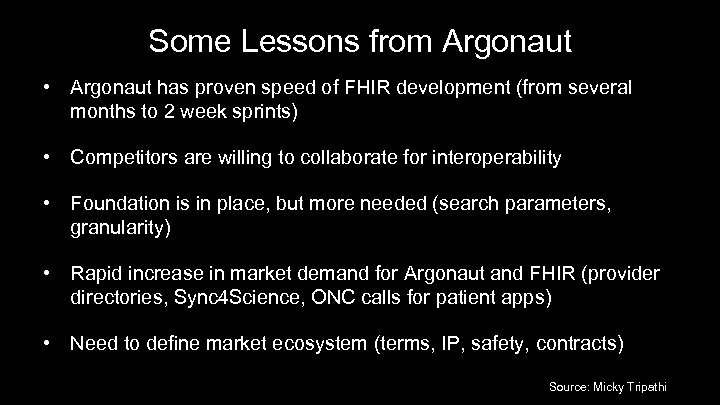 Some Lessons from Argonaut • Argonaut has proven speed of FHIR development (from several