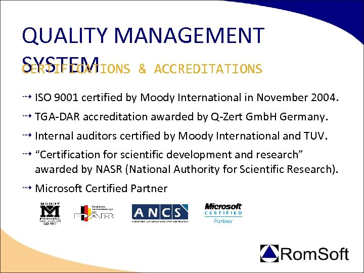 QUALITY MANAGEMENT SYSTEM CERTIFICATIONS & ACCREDITATIONS ISO 9001 certified by Moody International in November