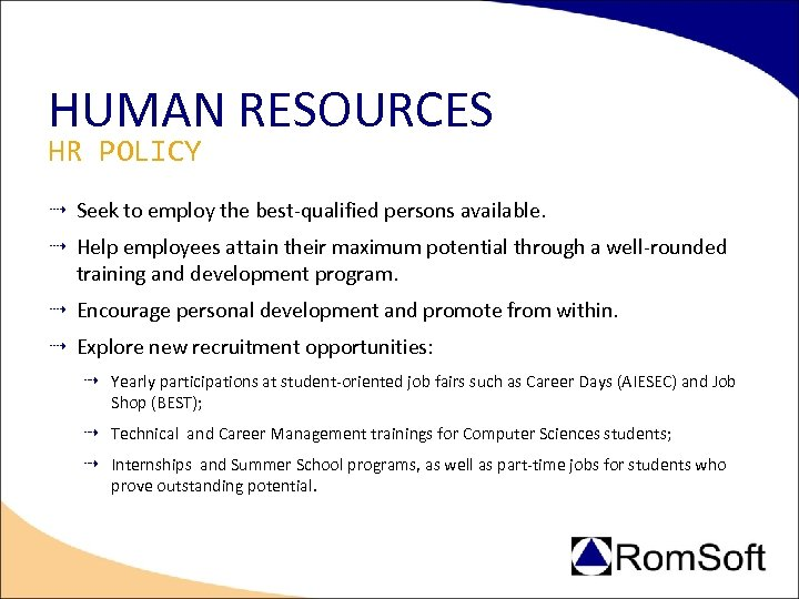 HUMAN RESOURCES HR POLICY Seek to employ the best-qualified persons available. Help employees attain
