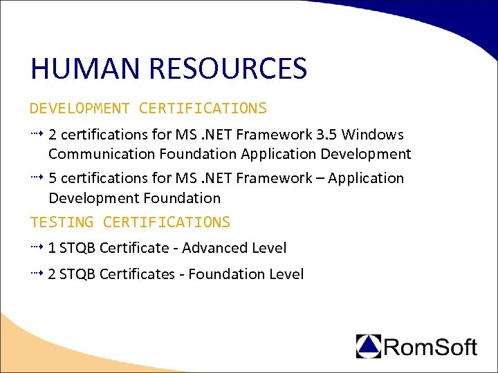 HUMAN RESOURCES DEVELOPMENT CERTIFICATIONS 2 certifications for MS. NET Framework 3. 5 Windows Communication