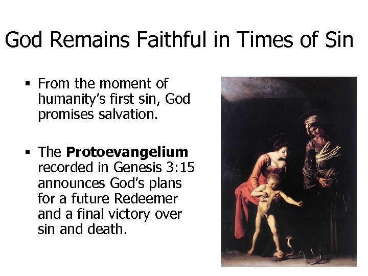 God Remains Faithful in Times of Sin § From the moment of humanity's first