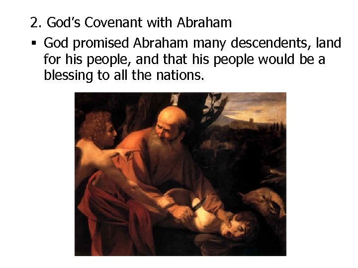 2. God's Covenant with Abraham § God promised Abraham many descendents, land for his