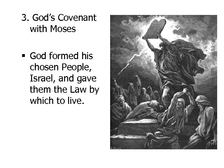 3. God's Covenant with Moses § God formed his chosen People, Israel, and gave