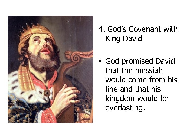 4. God's Covenant with King David § God promised David that the messiah would