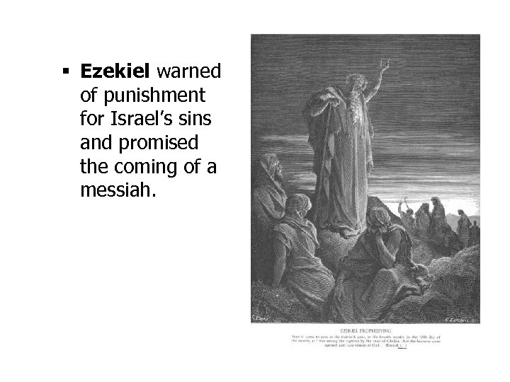 § Ezekiel warned of punishment for Israel's sins and promised the coming of a
