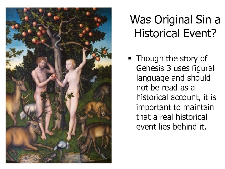 Was Original Sin a Historical Event? § Though the story of Genesis 3 uses