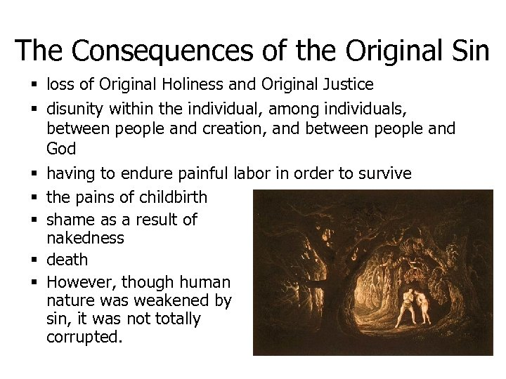The Consequences of the Original Sin § loss of Original Holiness and Original Justice