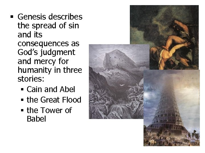 § Genesis describes the spread of sin and its consequences as God's judgment and