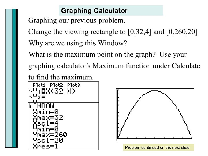 Graphing Calculator Problem continued on the next slide