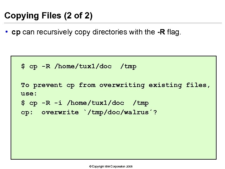 Copying Files (2 of 2) • cp can recursively copy directories with the -R