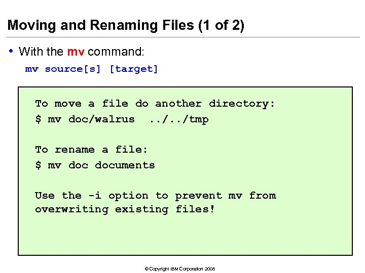 Moving and Renaming Files (1 of 2) • With the mv command: mv source[s]