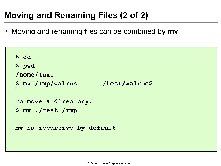 Moving and Renaming Files (2 of 2) • Moving and renaming files can be
