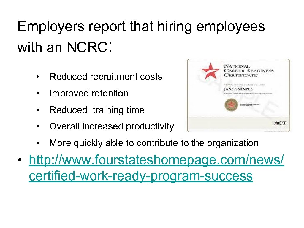 Employers report that hiring employees with an NCRC: • Reduced recruitment costs • Improved