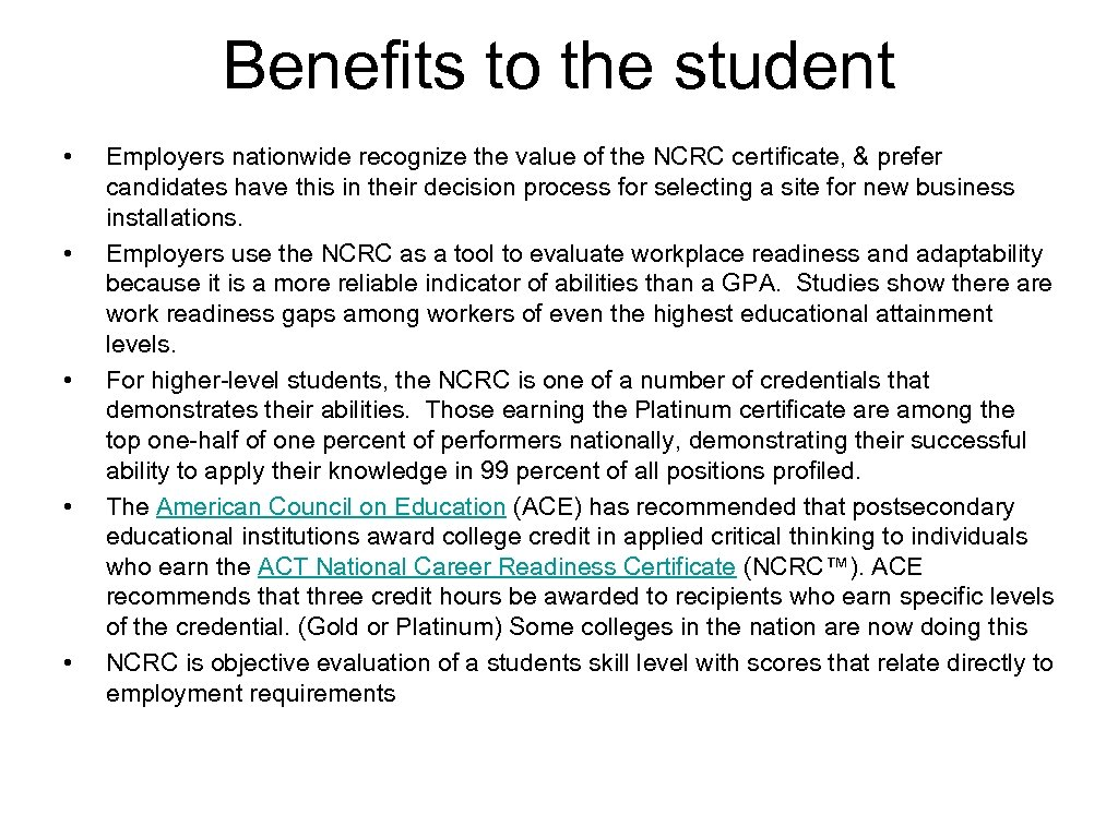 Benefits to the student • • • Employers nationwide recognize the value of the