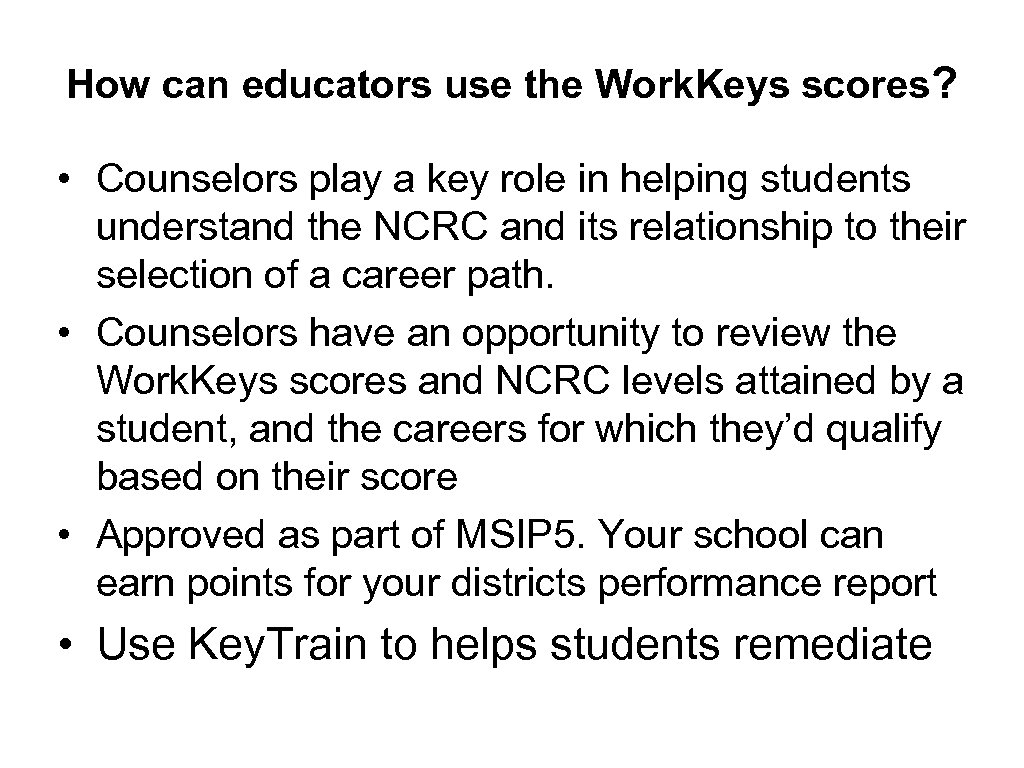 How can educators use the Work. Keys scores? • Counselors play a key role