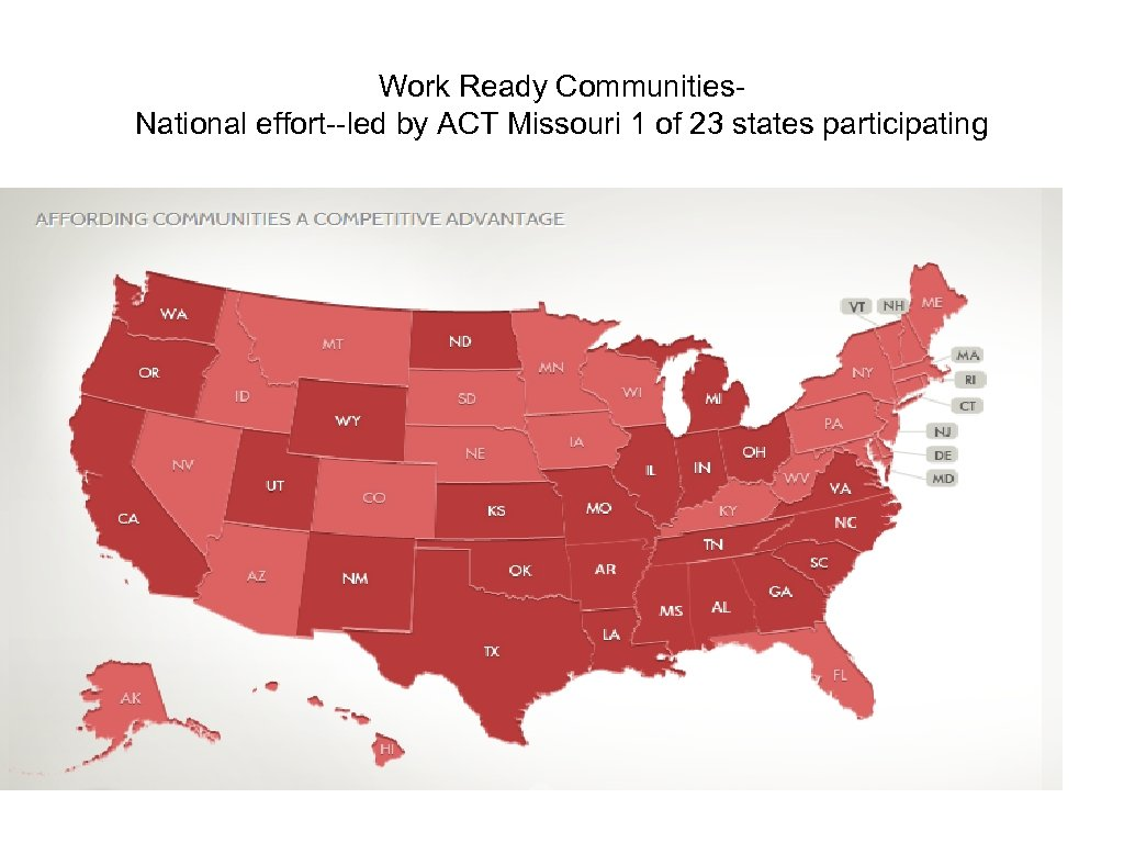 Work Ready Communities. National effort--led by ACT Missouri 1 of 23 states participating