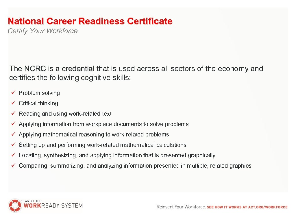 National Career Readiness Certificate Certify Your Workforce The NCRC is a credential that is