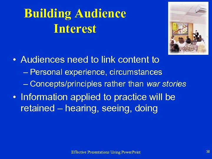 Building Audience Interest • Audiences need to link content to – Personal experience, circumstances
